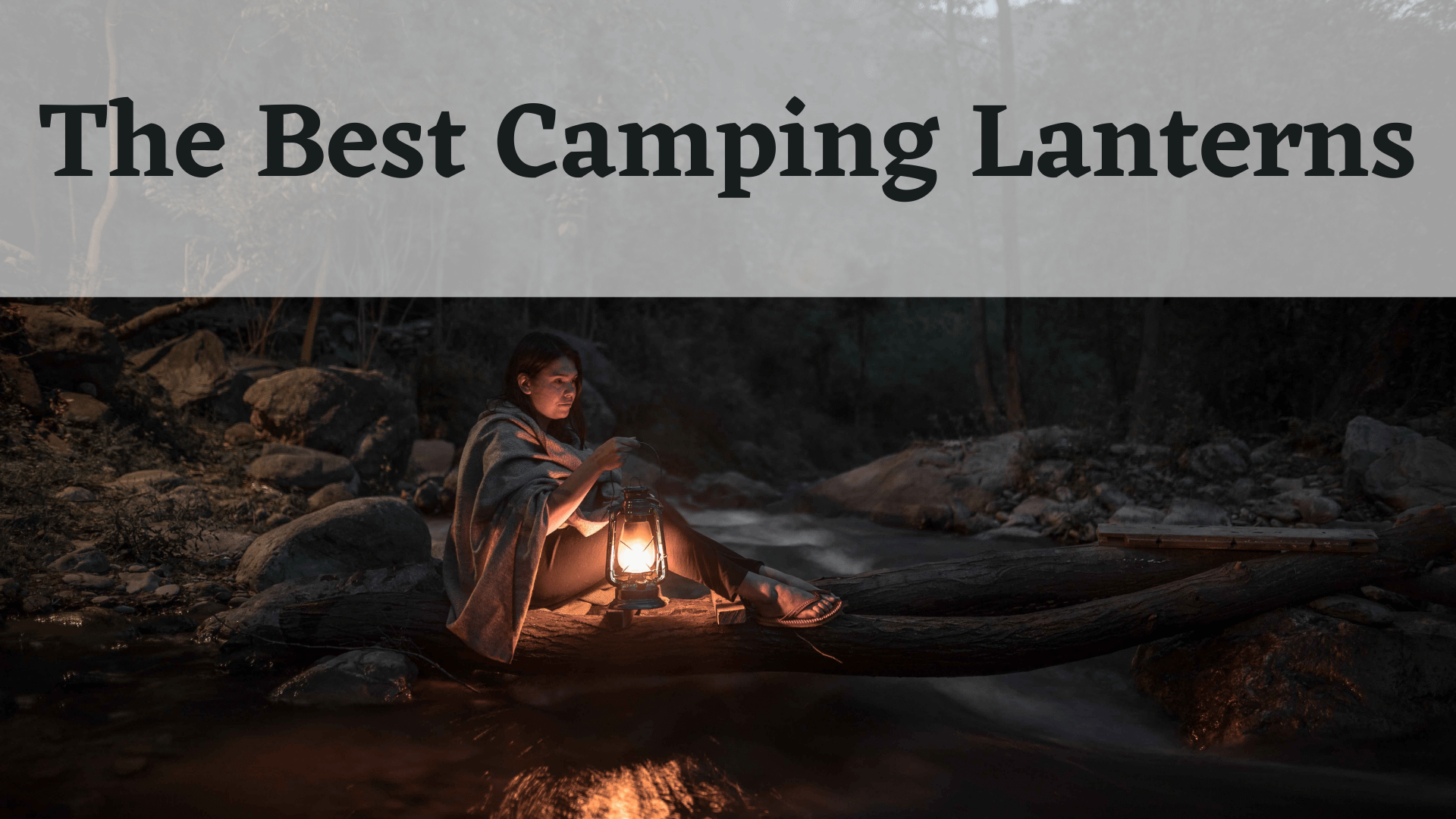 The Best Camping Lanterns